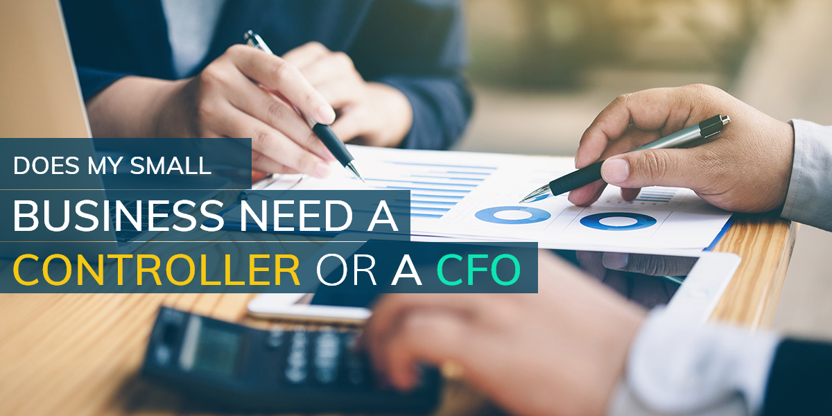 Does My Small Business Need A Controller or a CFO?