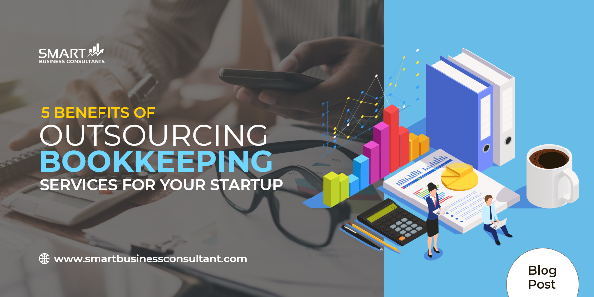 5 Benefits of Outsourcing Bookkeeping Services For Your Startup-blog011