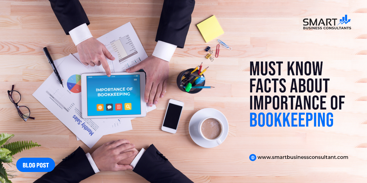 7 Must Know Facts About Importance Of Bookkeeping