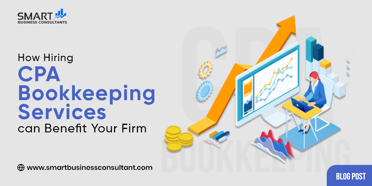 How can Hiring CPA Bookkeeping Services Benefit Your Firm?