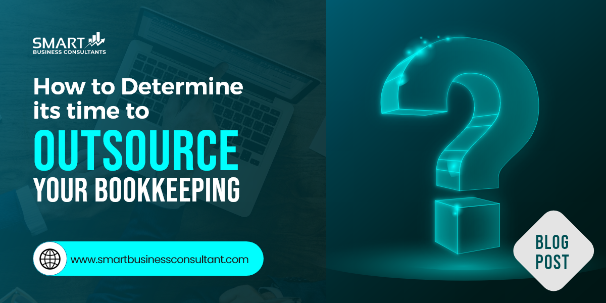 How to Determine Its Time To Outsource Your Bookkeeping